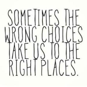wrongchoicesrightplaces