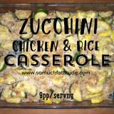 Zucchini, Chicken and Rice Casserole – 9pp