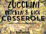 Zucchini, Chicken and Rice Casserole –9pp